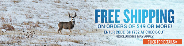 Sportsman's Guide's Free Standard Shipping with your Merchandise Order of $49 or more! Enter Coupon Code SH1732 at check-out. *Exclusions apply, see details.