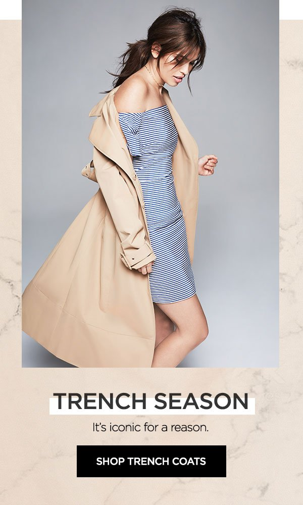 Trench Season   It's iconic for a reason.   SHOP TRENCH COATS >