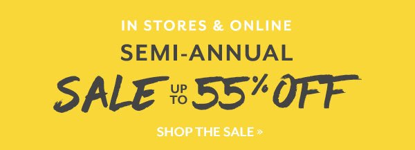 Semi Annual Sale up to 55% off