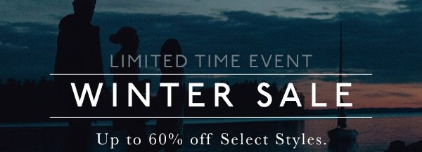 WINTER SALE - UP TO 60% OFF SELECT STYLES