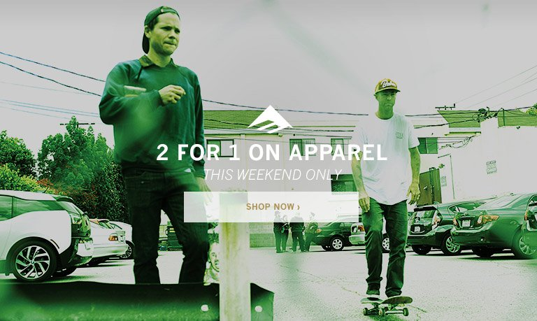 2 FOR 1 ON APPAREL