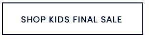 KIDS FINAL SALE