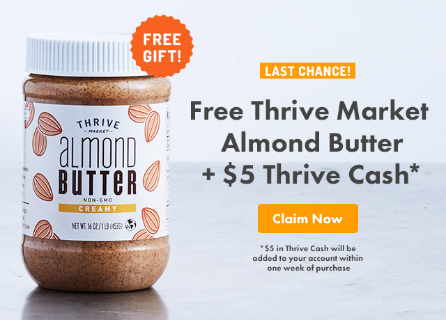 Thrive Market: Last chance: Get your FREE almond butter + $5 ...