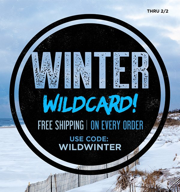 Get wild with free shipping on every order through 2/2.