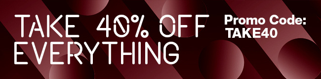 40% Off Everything. Shop Now.