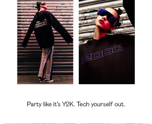 Party like it's Y2K. Tech yourself out.