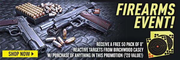 "Firearms Event! Receive a 50 pack of 8"" Reactive Targets from Birchwood Casey w/ purchase of anything in this promotion. (A $20 value!)"
