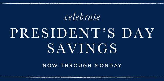 President's Day Savings! Now through Monday.