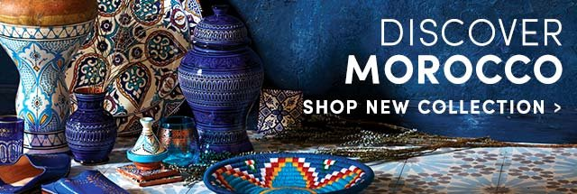 Discover Morocco. Shop New Collection ›
