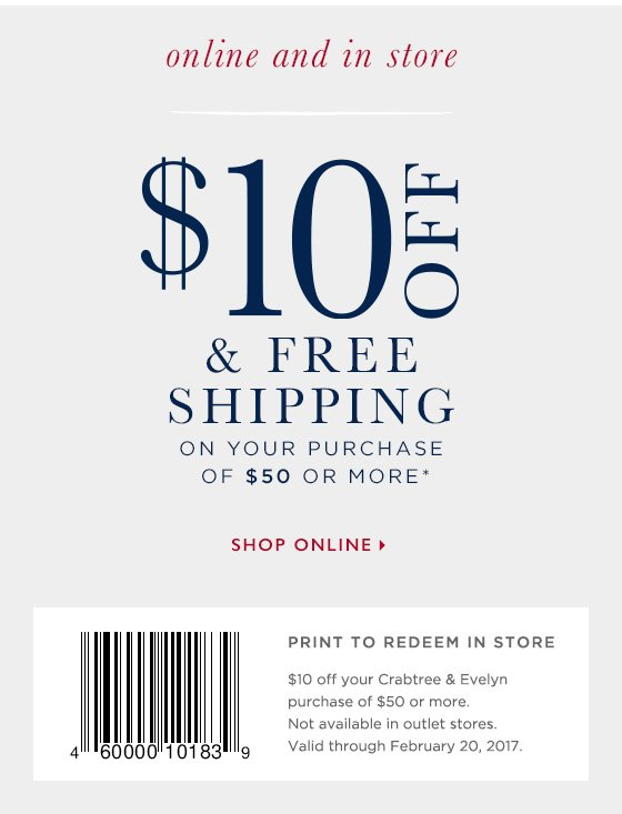 Online and in store. $10 off and free shipping on your purchase of $50 or more.* Print barcode to redeem in store. Not available in outlet stores. Shop online
