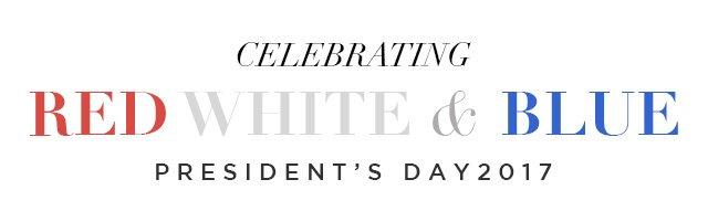 Celebrating RED, WHITE & BLUE President's Day 2017