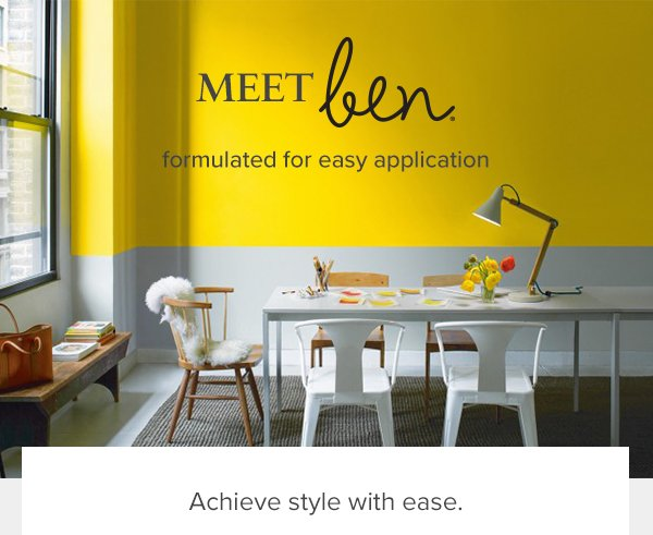 MEET ben  - formulated for easy application - Achieve style with ease.