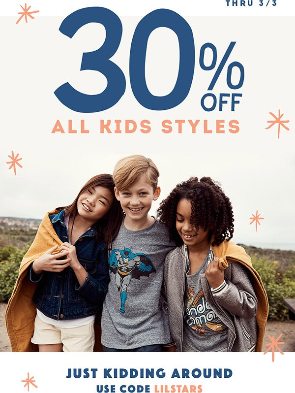 Outfit your kiddos with 30% off kids clothes through 3/3.