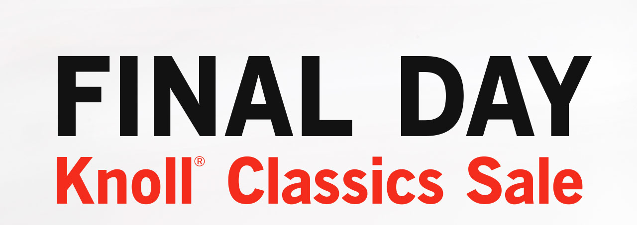 Final Day Knoll Classics Sale!