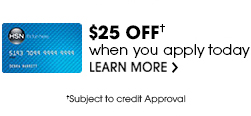 $25 OFF* when you apply today