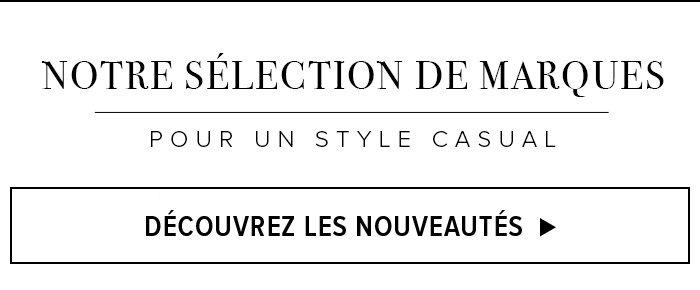 Notre sélection de marques - Pour un style casual