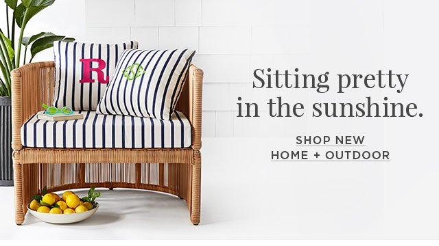 Sitting Pretty In The Sunshine.   SHOP NEW HOME + OUTDOOR