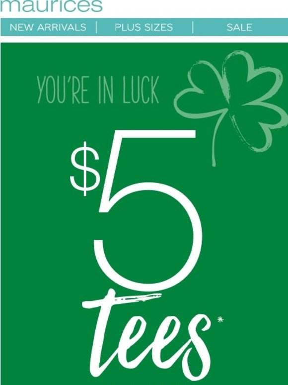 a59835a6d maurices.com: Lucky you! $5 tee when you spend $75 or more🍀 | Milled