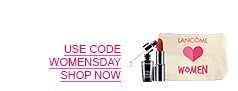 USE CODE WOMENSDAY SHOP NOW