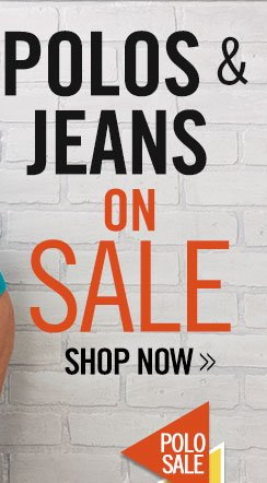 All Polos & Jeans on SALE!