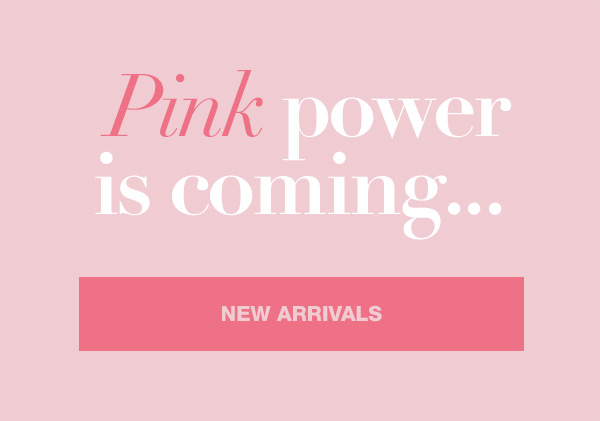 Pink power is coming
