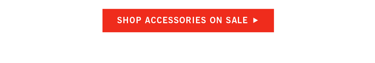 Shop Accesories on Sale
