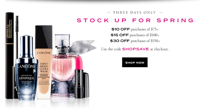 THREE DAYS ONLY STOCK UP FOR SPRING - SHOP NOW