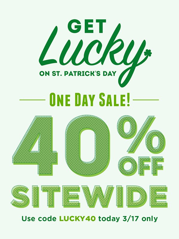 Get 40% off sitewide today (3/17) only!