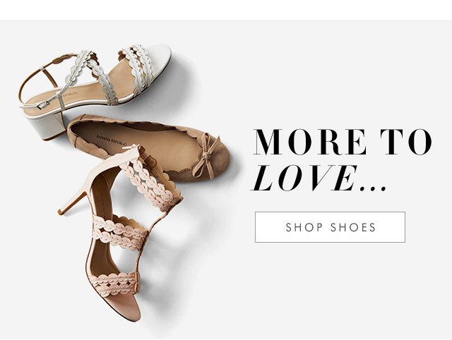 MORE TO LOVE... | SHOP SHOES