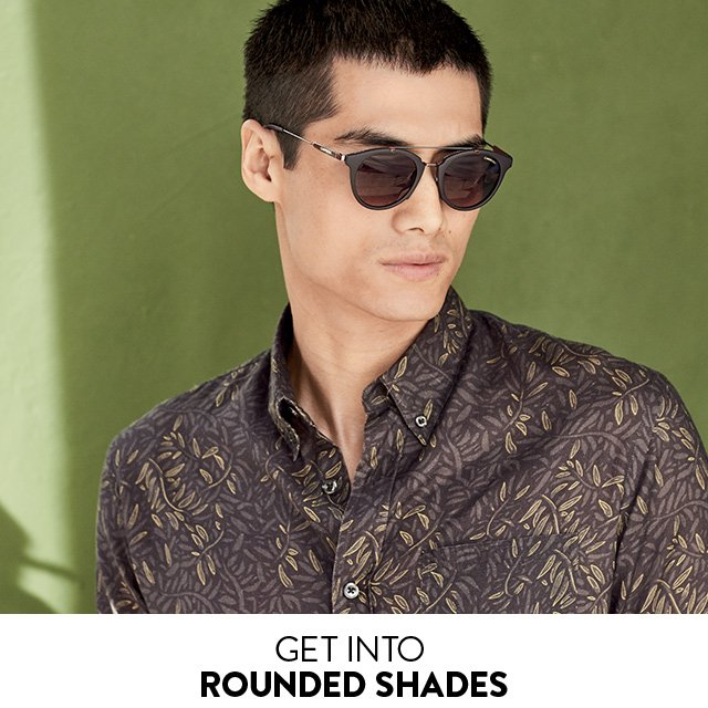 Get Into Rounded Shades