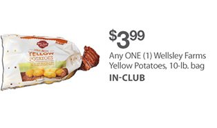 $3.99 Any ONE (1) Wellsley Farms Yellow Potatoes