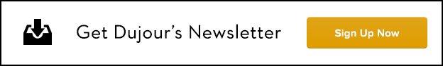 Get Dujour's Newsletter