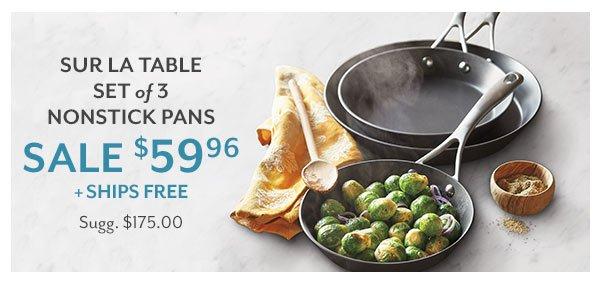 Sur La Table Set of 3 Nonstick Pans - SALE $59.96