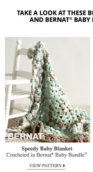 Take a look at these Bernat Home Bundle and Bernat Baby Bundle Patterns! Speedy Baby Blanket crocheted in Bernat Baby Bundle. VIEW PATTERN.