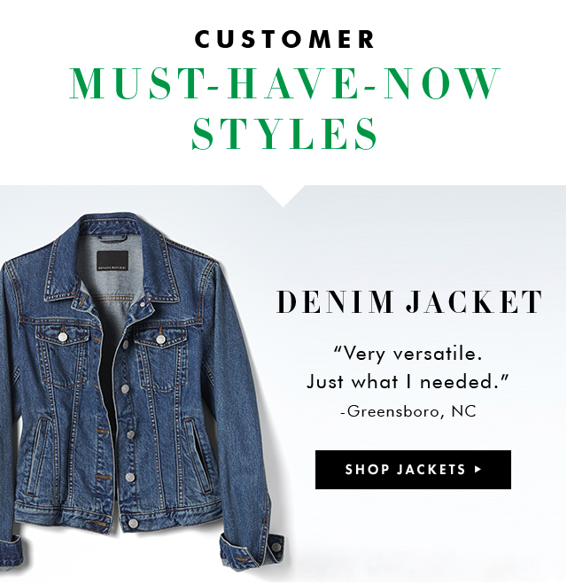 MUST-HAVE-NOW STYLES | DENIM JACKET | SHOP JACKETS