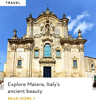 Explore Matera, ital's ancient beauty