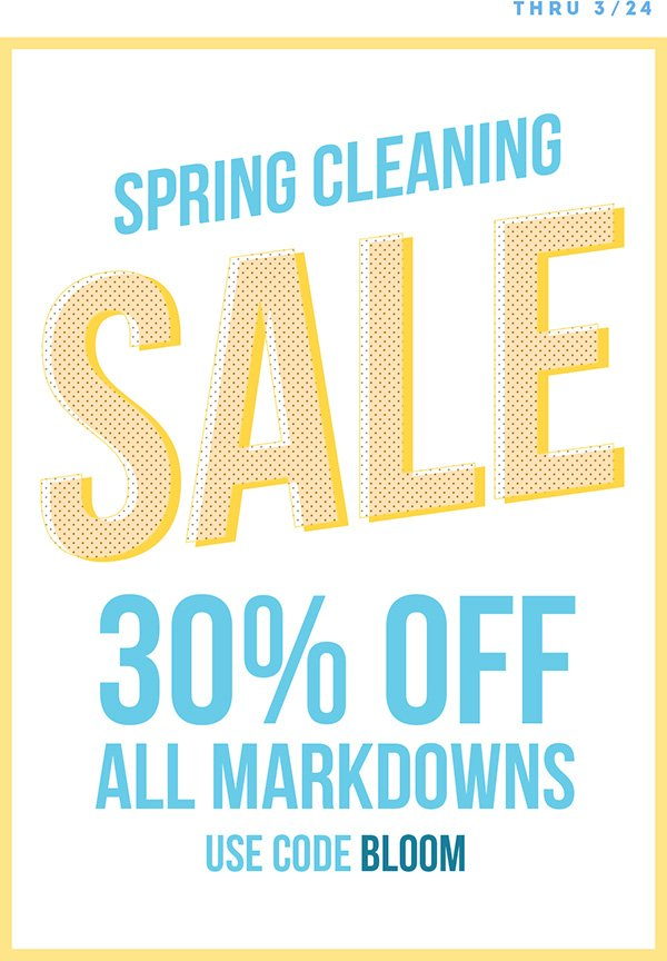 Take 30% off all markdowns through 3/24.