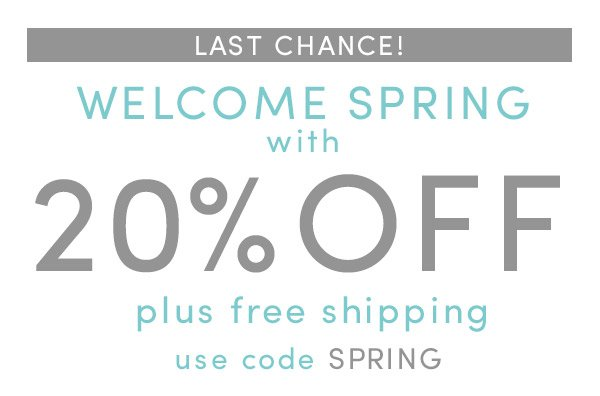Last chance for 20% off plus free shipping