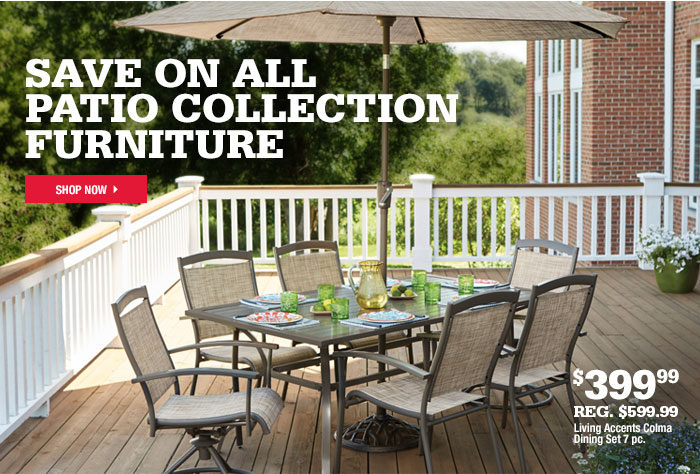 SAVE ON ALL PATIO COLLECTION FURNITURE SHOP NOW U003e $399.99 REG.$599.99  Living Accents Colma