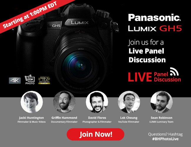 Panasonic Lumix GH5 - Join Us for a Live Panel Discussion