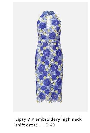 Lipsy VIP embroidery high neck shift dress