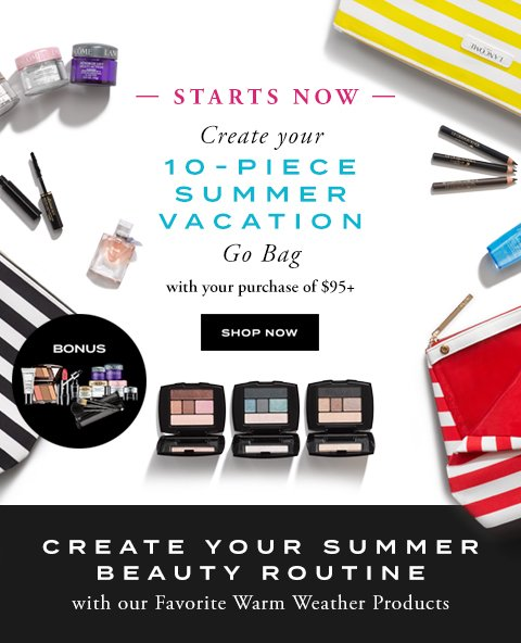 CREATE YOUR 10-PIECE SUMMER VACATION - SHOP NOW