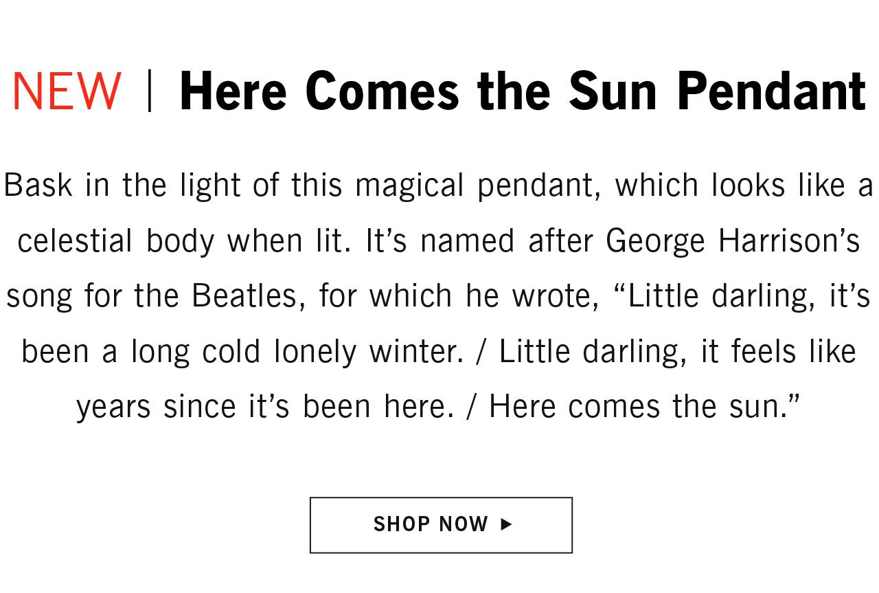 Here Comes the Sun Pendant