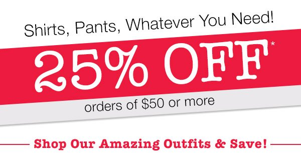 25% OFF orders of $50 or more!