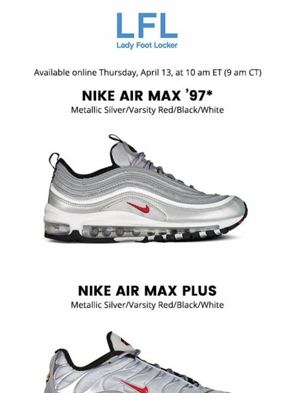 promo code 90e41 73da5 Lady Foot Locker: Available 4.13 – Nike Air Max '97, Air Max ...