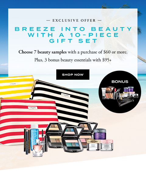 BREEZE INTO BEAUTY WITH A 10-PIECE GIFT SET - SHOP NOW