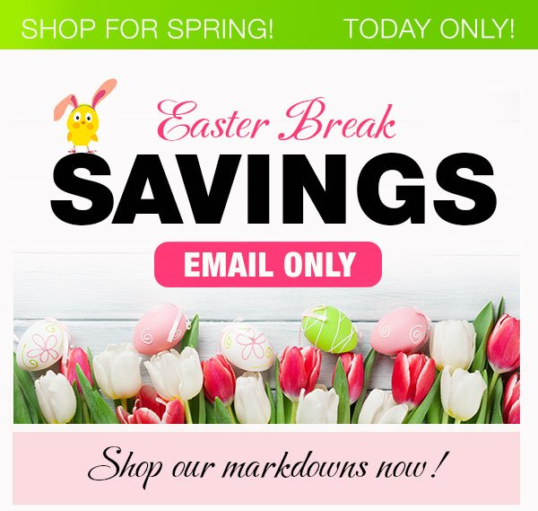 Easter Break SAVINGS!