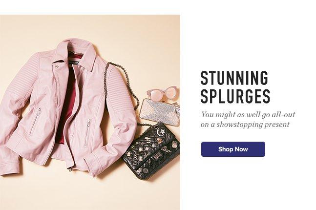 Stunning Splurges
