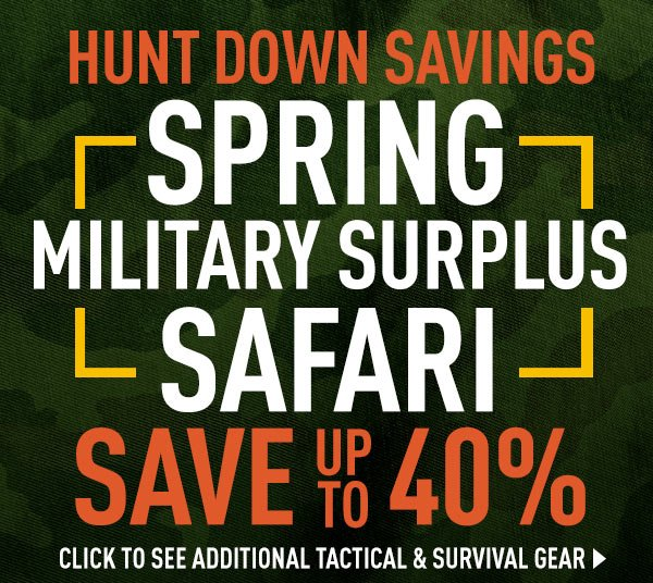 Hunt Down Savings - Spring Military Surplus Safari! Up to 40% Off!