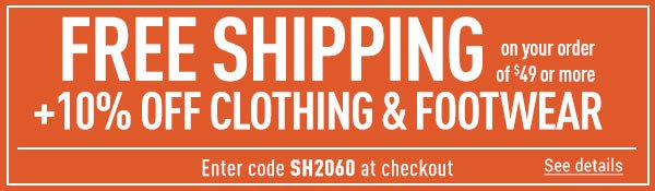 Sportsman's Guide's 10% Off Clothing & Footwear + Free Standard Shipping on Your Merchandise order of $49 or More! Enter coupon code SH2060 at check-out. *Exclusions apply, see details.